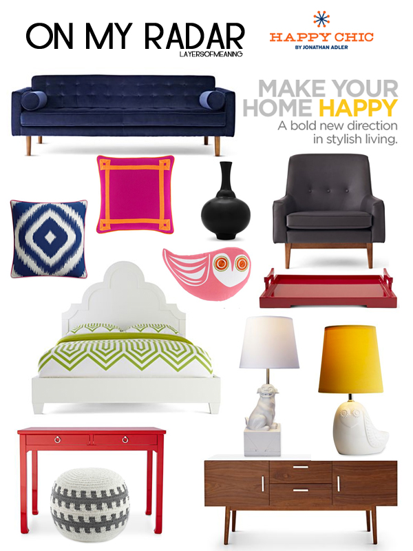 Layers of Meaning: On My Radar - Happy Chic by Jonathan Adler